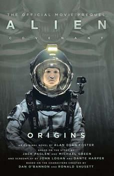 Alien: Covenant OriginsThe Official Movie Prequel, Alan Dean Foster