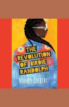 The Revolution of Birdie Randolph, Brandy Colbert