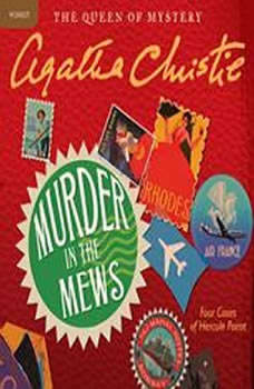 Murder in the Mews: Four Cases of Hercule Poirot, Agatha Christie