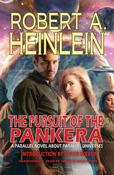 The Pursuit of the Pankera: A Parallel Novel about Parallel Universes, Robert A. Heinlein