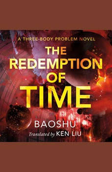 The Redemption of Time: A Three-Body Problem Novel, Baoshu