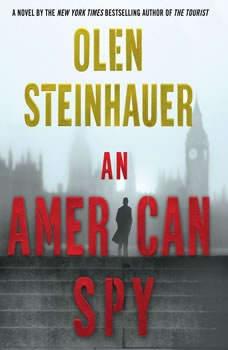 An American Spy, Olen Steinhauer