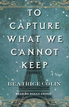 To Capture What We Cannot Keep, Beatrice Colin