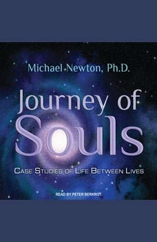 Journey of Souls: Case Studies of Life Between Lives, Ph.D Newton