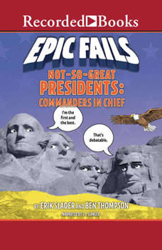 Not-So-Great Presidents: Commanders in Chief, Erik Slader