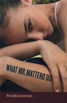 What Mr. Mattero Did, Priscilla Cummings