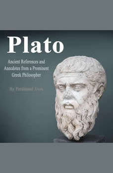 Plato: Ancient References and Anecdotes from a Prominent Greek Philosopher, Ferdinand Jives