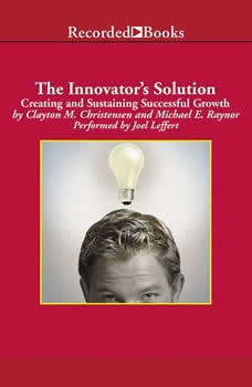 The Innovator's Solution: Creating and Sustaining Successful Growth, Clayton Christensen