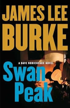 Swan Peak: A Dave Robicheaux Novel, James Lee Burke