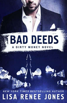 Bad Deeds: A Dirty Money Novel, Lisa Renee Jones