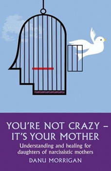 You're Not Crazy - It's Your Mother, Danu Morrigan