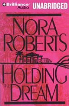 Holding the Dream, Nora Roberts