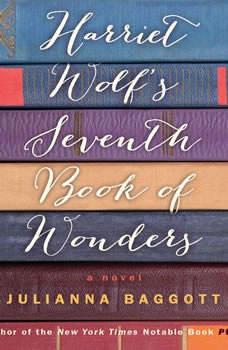 Harriet Wolf's Seventh Book of Wonders, Julianna Baggott