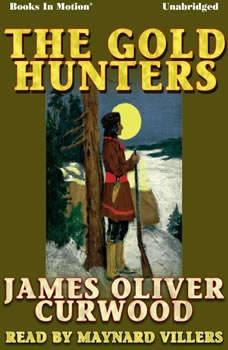 The Gold Hunters, James Oliver Curwood