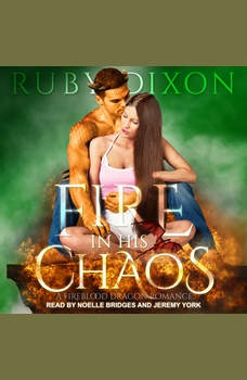 Fire In His Chaos, Ruby Dixon