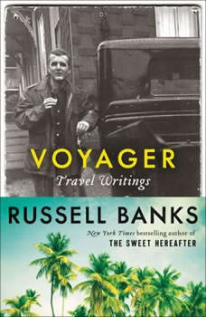 Voyager: Travel Writings, Russell Banks