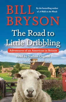 The Road to Little Dribbling: More Notes from a Small Island, Bill Bryson