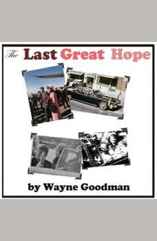 The Last Great Hope, Wayne Goodman