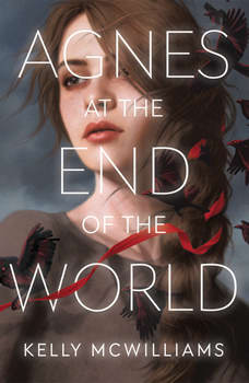 Agnes at the End of the World, Kelly McWilliams