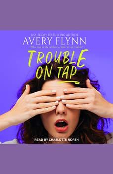 Trouble on Tap, Avery Flynn