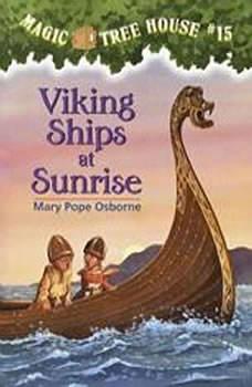 Magic Tree House #15: Viking Ships at Sunrise, Mary Pope Osborne
