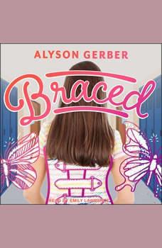 Braced, Alyson Gerber