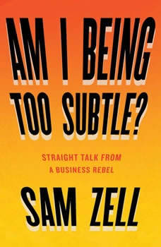 Am I Being Too Subtle?: The Adventures of a Business Maverick, Sam Zell