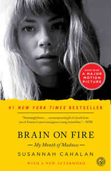 Brain on Fire: My Month of Madness, Susannah Cahalan