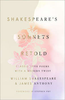 Shakespeare's Sonnets, Retold: Classic Love Poems with a Modern Twist, William Shakespeare