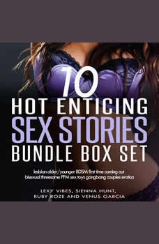10 Hot Enticing Sex Stories Bundle Box Set: leasbian Older/Younger BDSM First Time  Coming Out Bisexual Threesome FFM Sex Toys Gangbang Couples Erotica, Sienna Hunt
