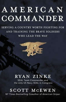 American Commander: Serving a Country Worth Fighting For and Training the Brave Soldiers Who Lead the Way, Ryan Zinke