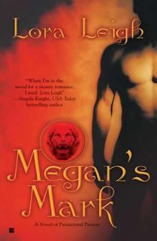 Megan's Mark, Lora Leigh