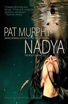 Nadya: The Wolf Chronicles, Pat Murphy