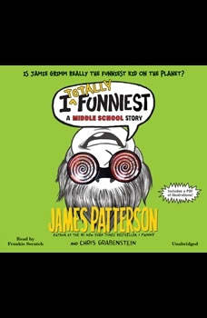 I Totally Funniest: A Middle School Story, James Patterson