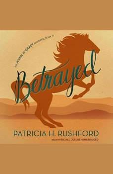 Betrayed, Patricia H. Rushford