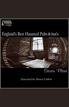 England's Best Haunted Pubs & Inn's, Steven Plant