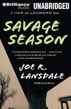 Savage Season: The First Hap and Leonard Novel The First Hap and Leonard Novel, Joe R. Lansdale