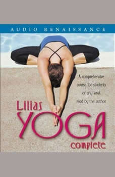 Lilias Yoga Complete: A Full Course for Beginning and Advanced Students, Lilias Folan
