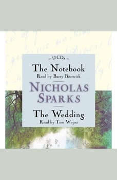 The Notebook & The Wedding Box Set: Featuring the Unabridged Audio Recordings of The Notebook and The Wedding Featuring the Unabridged Audio Recordings of The Notebook and The Wedding, Nicholas Sparks