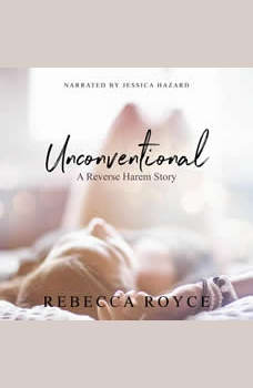 Unconventional: A Reverse Harem Love Story, Rebecca Royce