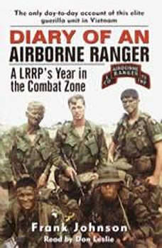 Diary of an Airborne Ranger: A LRRP's Year in the Combat Zone A LRRP's Year in the Combat Zone, Frank Johnson