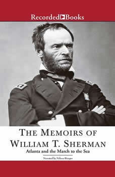 The Memoirs of William T. ShermanExcerpts: Atlanta and the March to the Sea, William Sherman