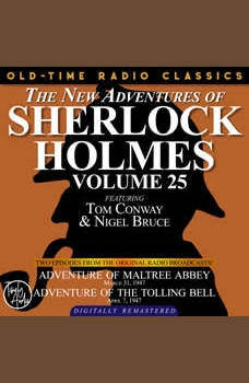 THE NEW ADVENTURES OF SHERLOCK HOLMES, VOLUME 25:   EPISODE 1: ADVENTURE OF MALTREE ABBEY  EPISODE 2: ADVENTURE OF THE TOLLING BELL, Dennis Green