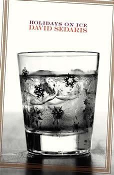 Holidays on Ice: Stories Stories, David Sedaris