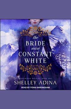The Bride Wore Constant White: Mysterious Devices 1, Shelley Adina