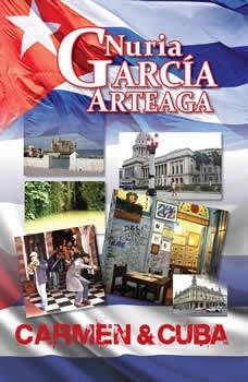 Carmen and Cuba: Passion and revenge, Nuria Garcia Arteaga