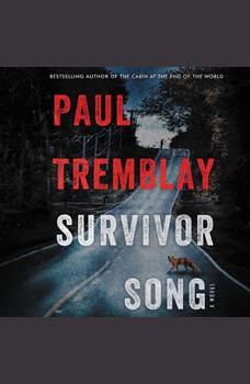 Survivor Song: A Novel, Paul Tremblay
