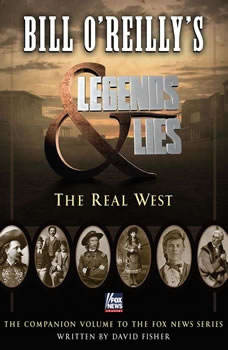 Bill O'Reilly's Legends and Lies: The Real West, David Fisher