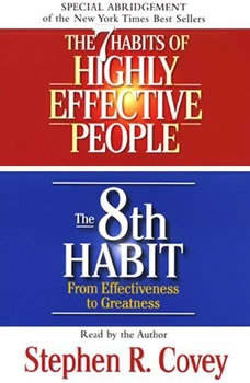 The 7 Habits of Highly Effective People & the 8th Habit, Stephen R. Covey