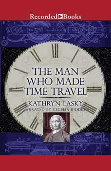 The Man Who Made Time Travel, Kathryn Lasky